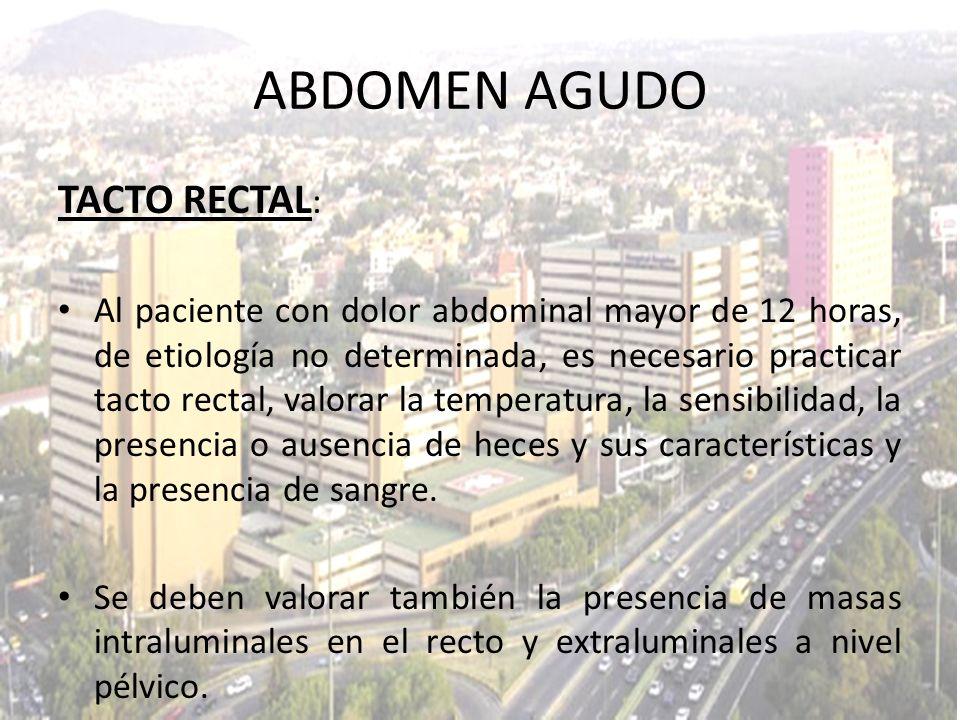 ABDOMEN AGUDO TACTO RECTAL:
