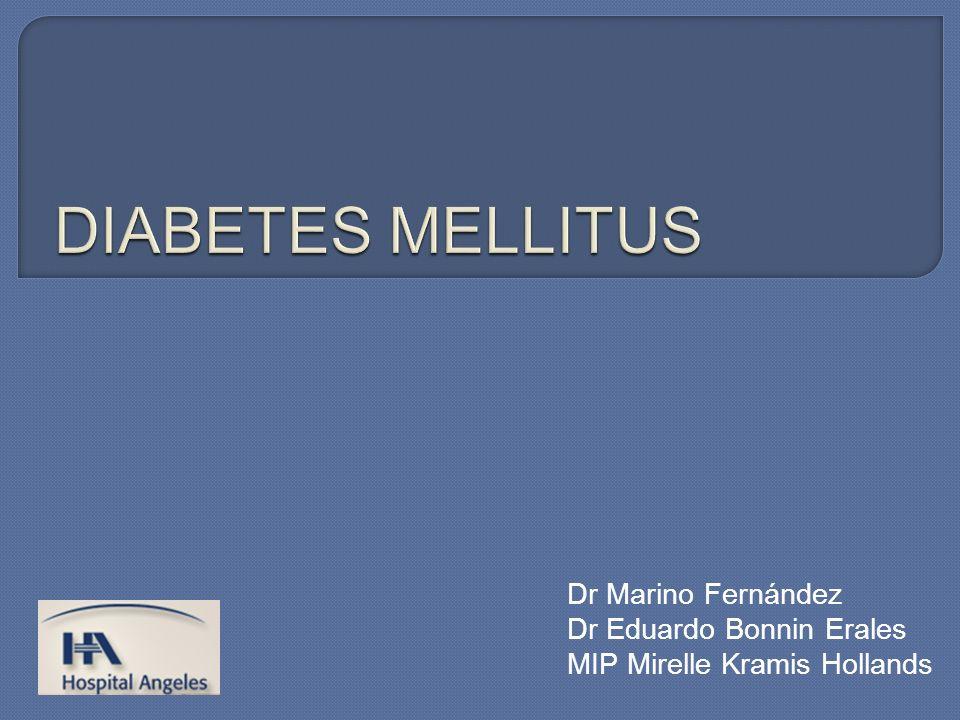 DIABETES MELLITUS Dr Marino Fernández Dr Eduardo Bonnin Erales