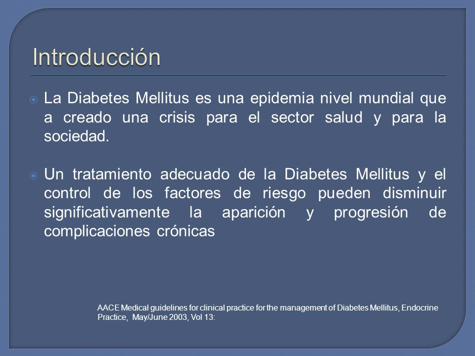 IntroducciónLa Diabetes Mellitus es una epidemia nivel mundial que a creado una crisis para el sector salud y para la sociedad.