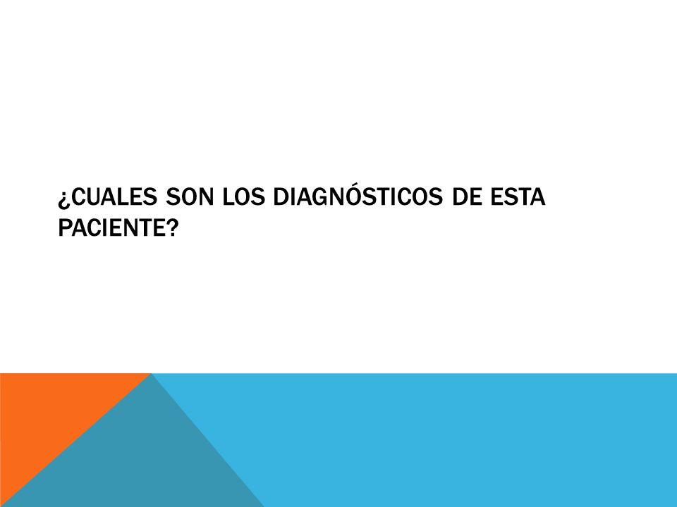 ¿Cuales son los diagnósticos de esta paciente