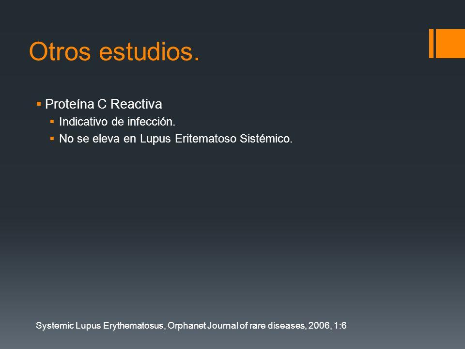 Otros estudios. Proteína C Reactiva Indicativo de infección.
