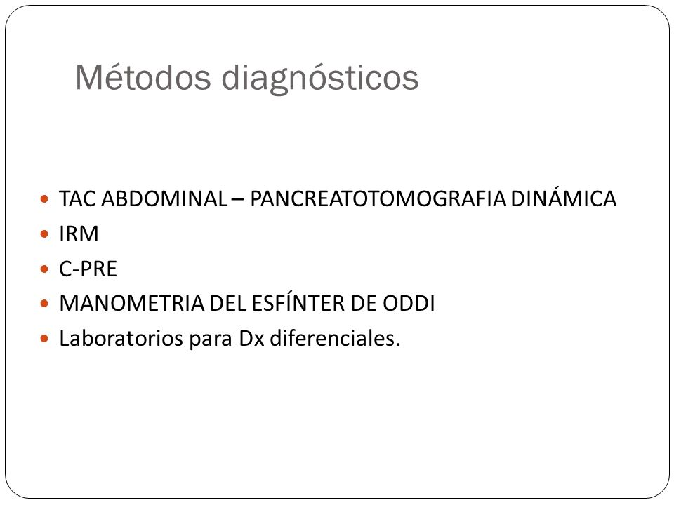 Métodos diagnósticos TAC ABDOMINAL – PANCREATOTOMOGRAFIA DINÁMICA IRM