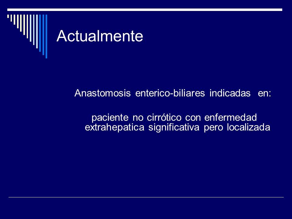 Anastomosis enterico-biliares indicadas en: