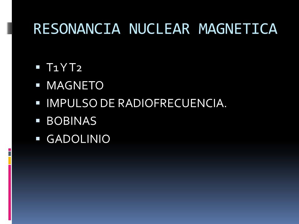 RESONANCIA NUCLEAR MAGNETICA