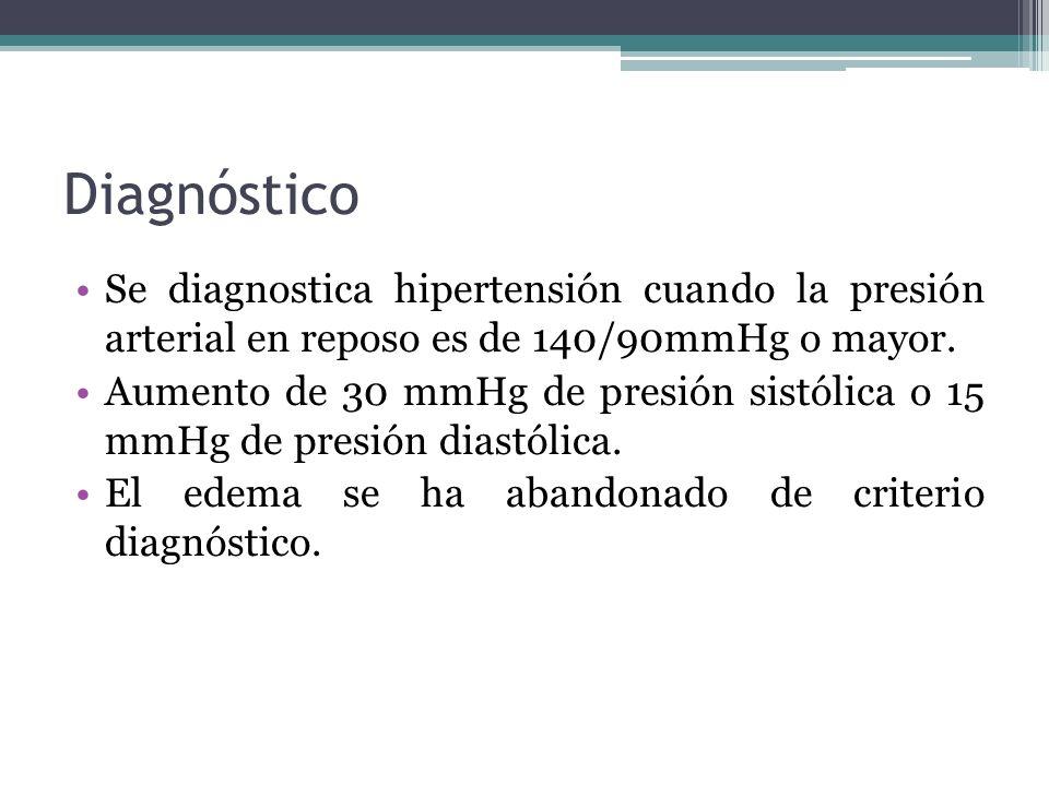 Diagnóstico Se diagnostica hipertensión cuando la presión arterial en reposo es de 140/90mmHg o mayor.