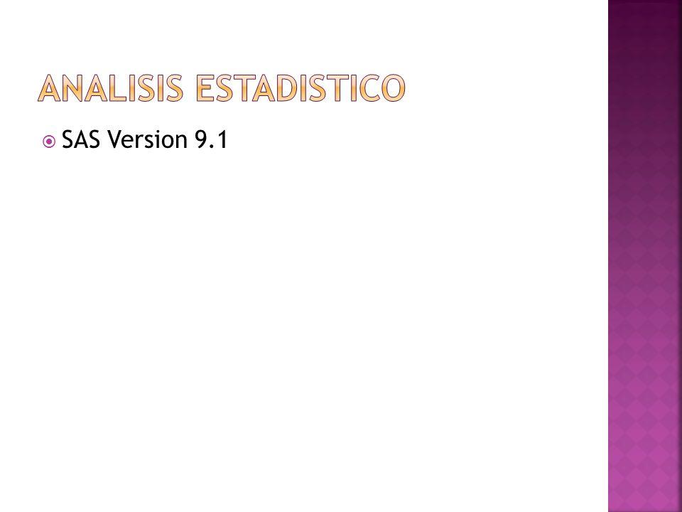 Analisis estadistico SAS Version 9.1