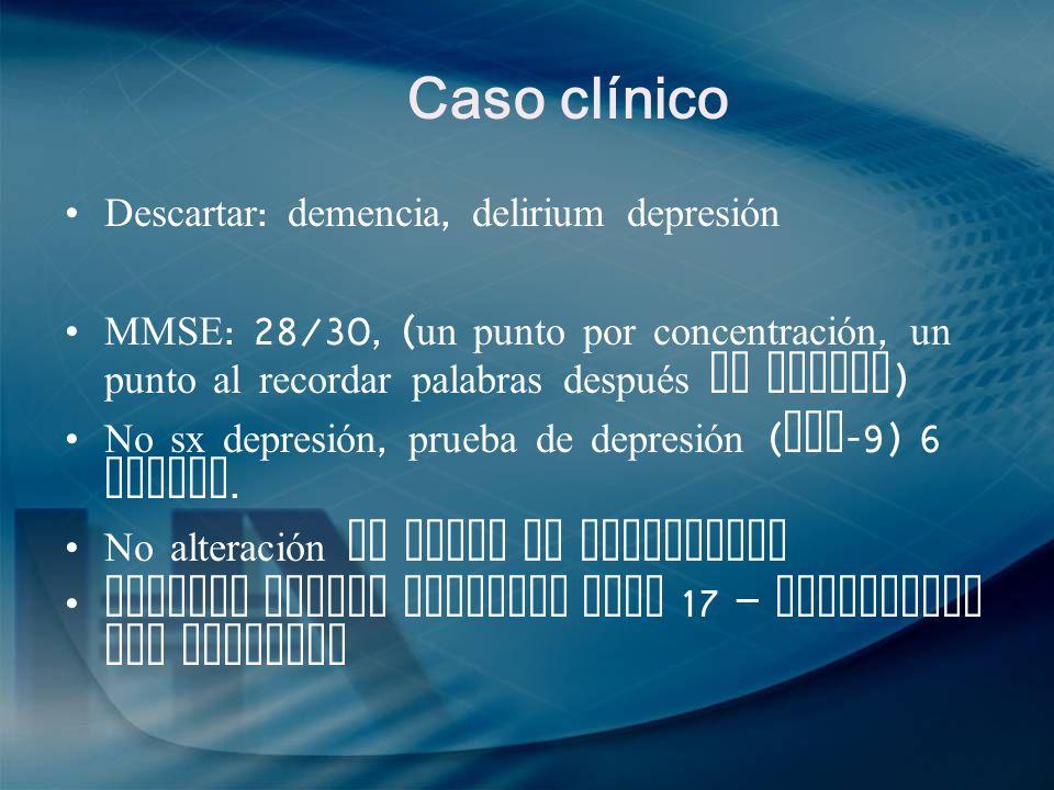 Caso clínico Descartar: demencia, delirium depresión