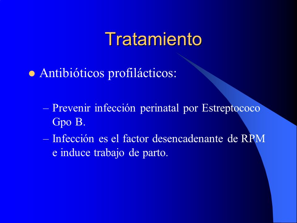 Tratamiento Antibióticos profilácticos: