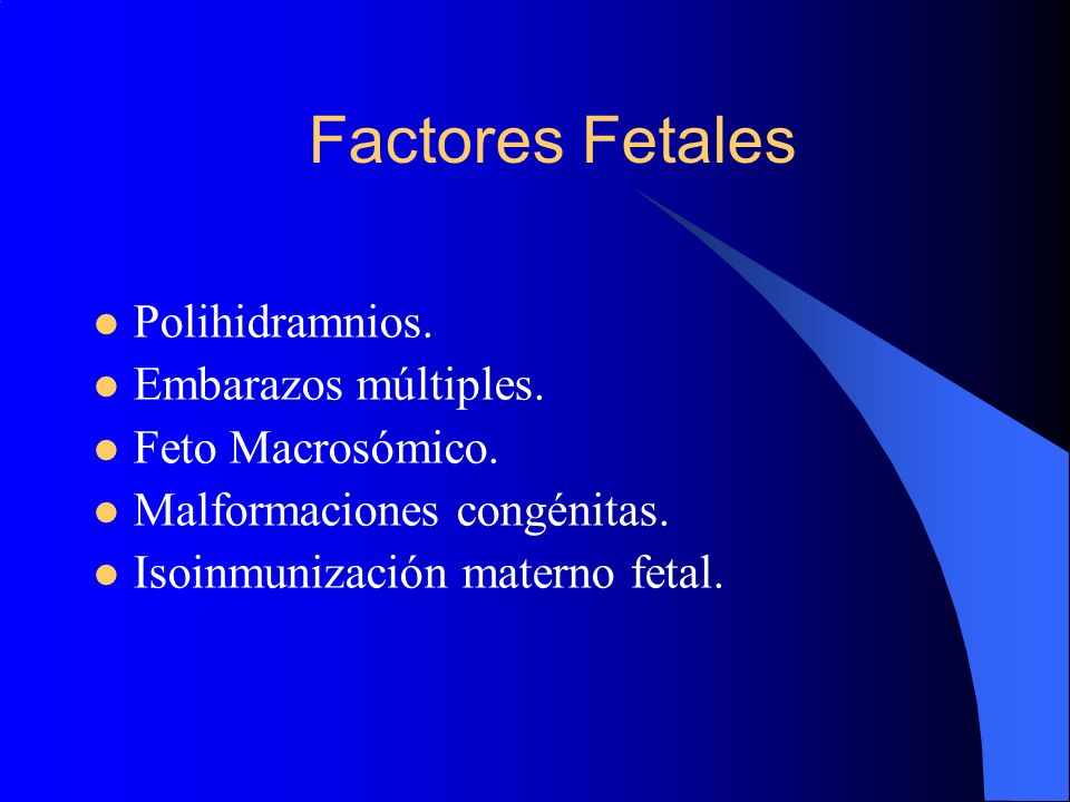 Factores Fetales Polihidramnios. Embarazos múltiples.
