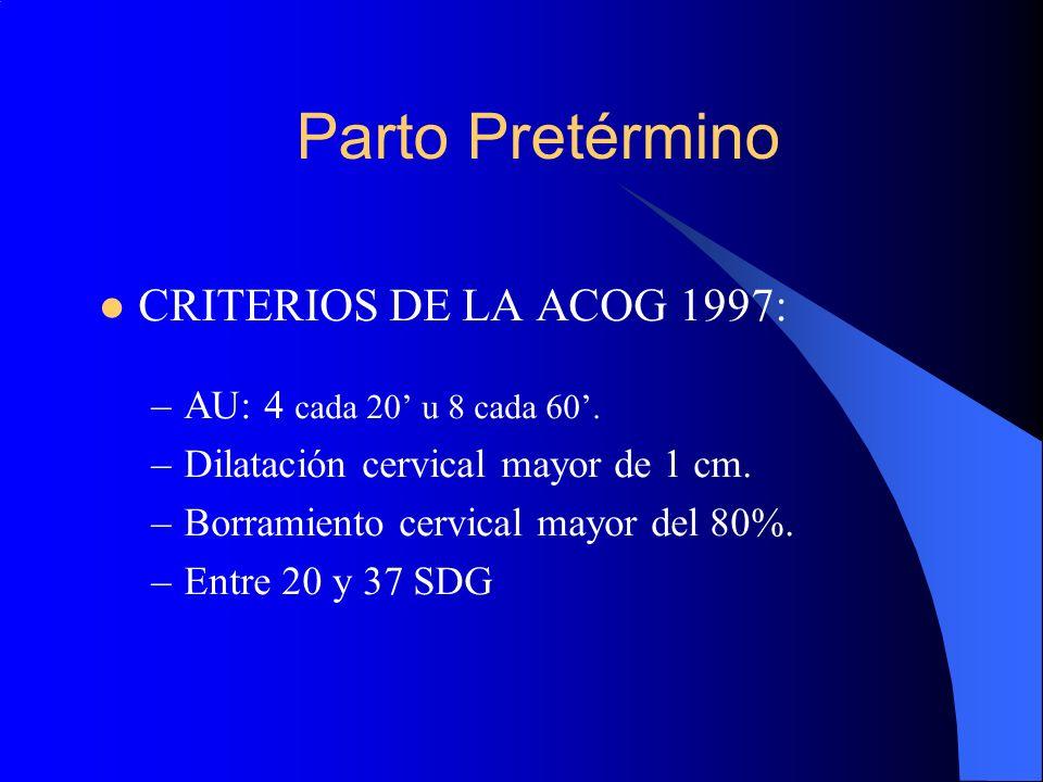 Parto Pretérmino CRITERIOS DE LA ACOG 1997: