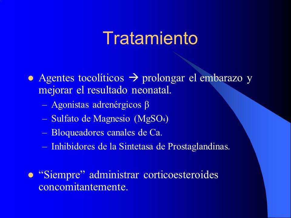 Tratamiento Agentes tocolíticos  prolongar el embarazo y mejorar el resultado neonatal. Agonistas adrenérgicos β.