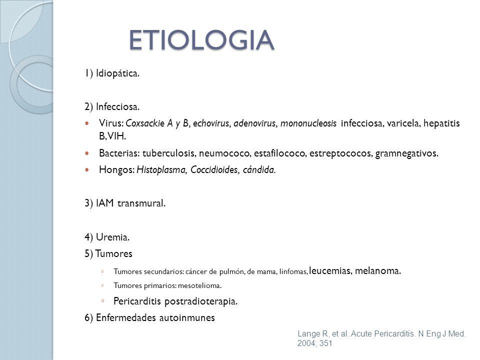 ETIOLOGIA 1) Idiopática. 2) Infecciosa.