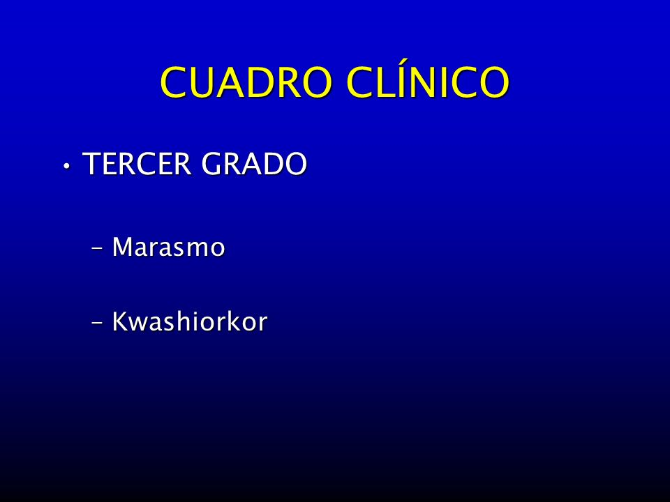 CUADRO CLÍNICO TERCER GRADO Marasmo Kwashiorkor