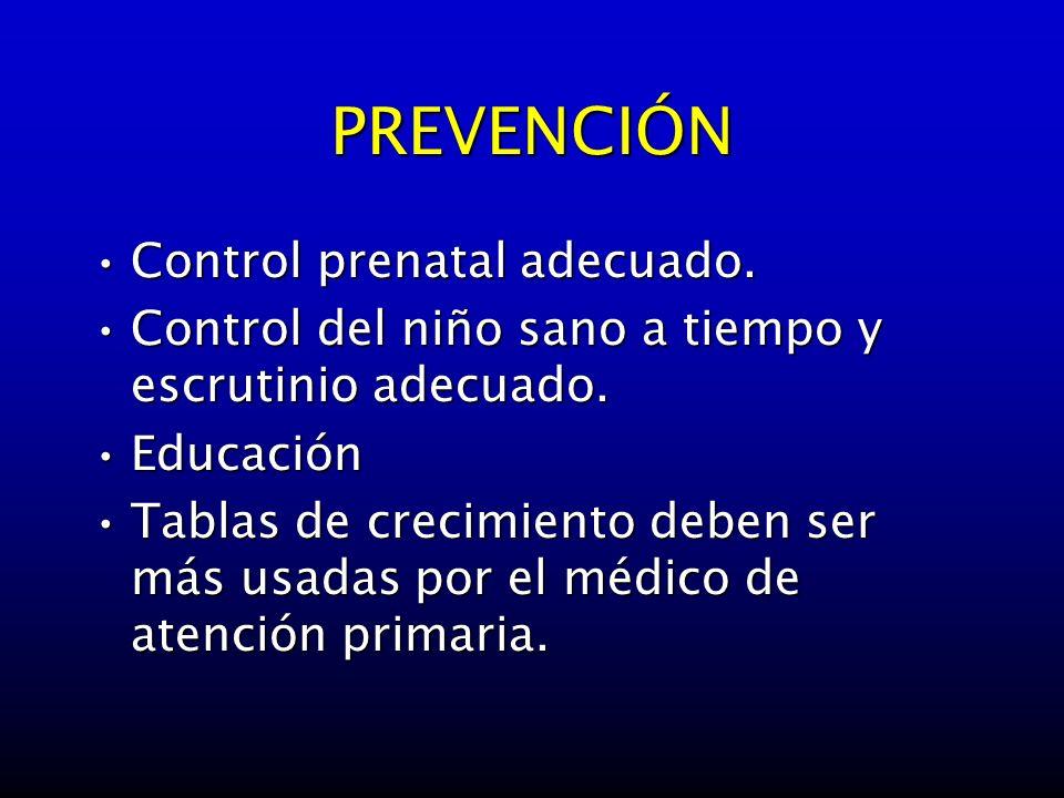 PREVENCIÓN Control prenatal adecuado.