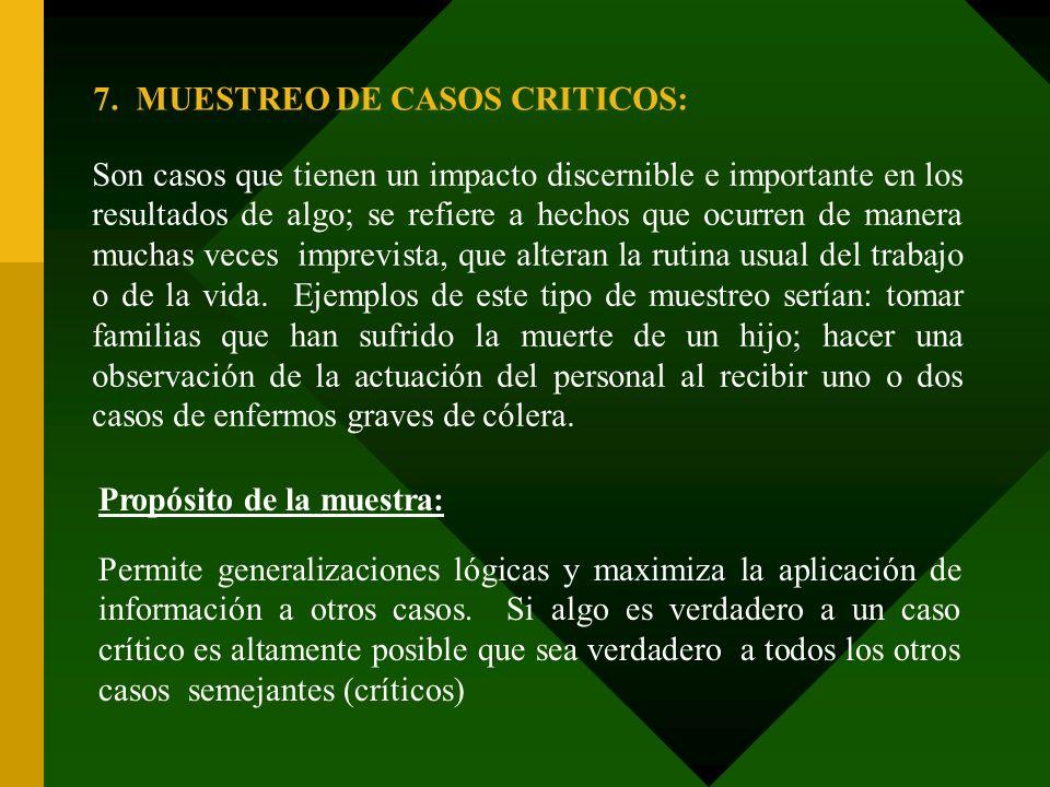 7. MUESTREO DE CASOS CRITICOS: