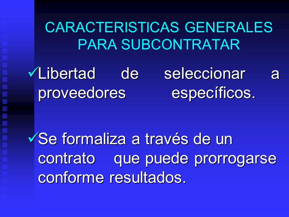 CARACTERISTICAS GENERALES PARA SUBCONTRATAR