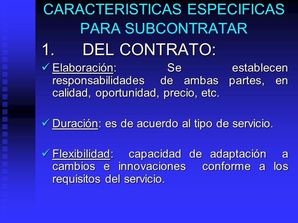 CARACTERISTICAS ESPECIFICAS PARA SUBCONTRATAR