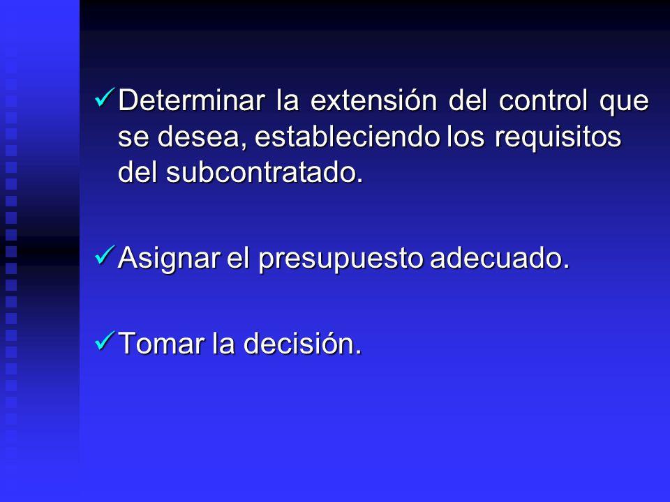 Determinar la extensión del control que se desea, estableciendo los