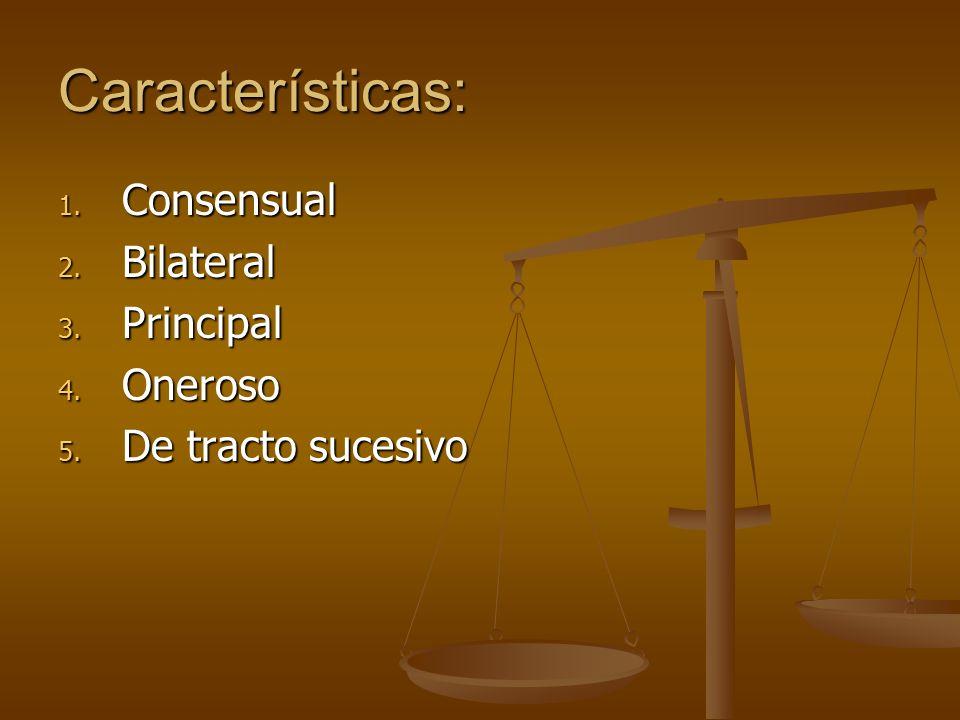 Características: Consensual Bilateral Principal Oneroso