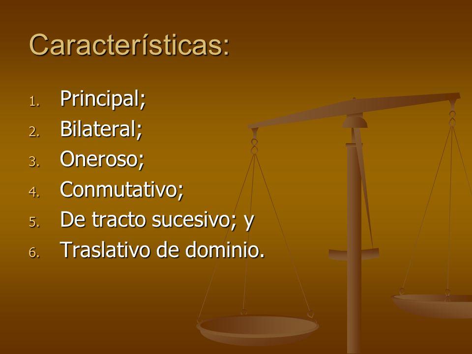 Características: Principal; Bilateral; Oneroso; Conmutativo;