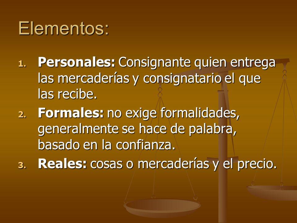Elementos: Personales: Consignante quien entrega las mercaderías y consignatario el que las recibe.