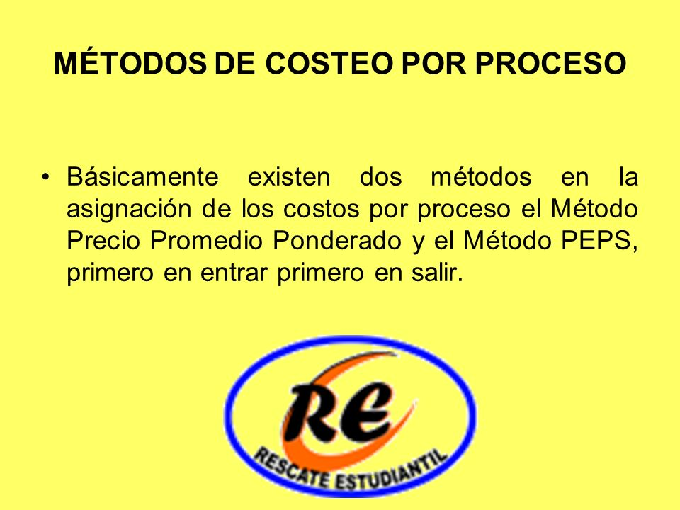 MÉTODOS DE COSTEO POR PROCESO