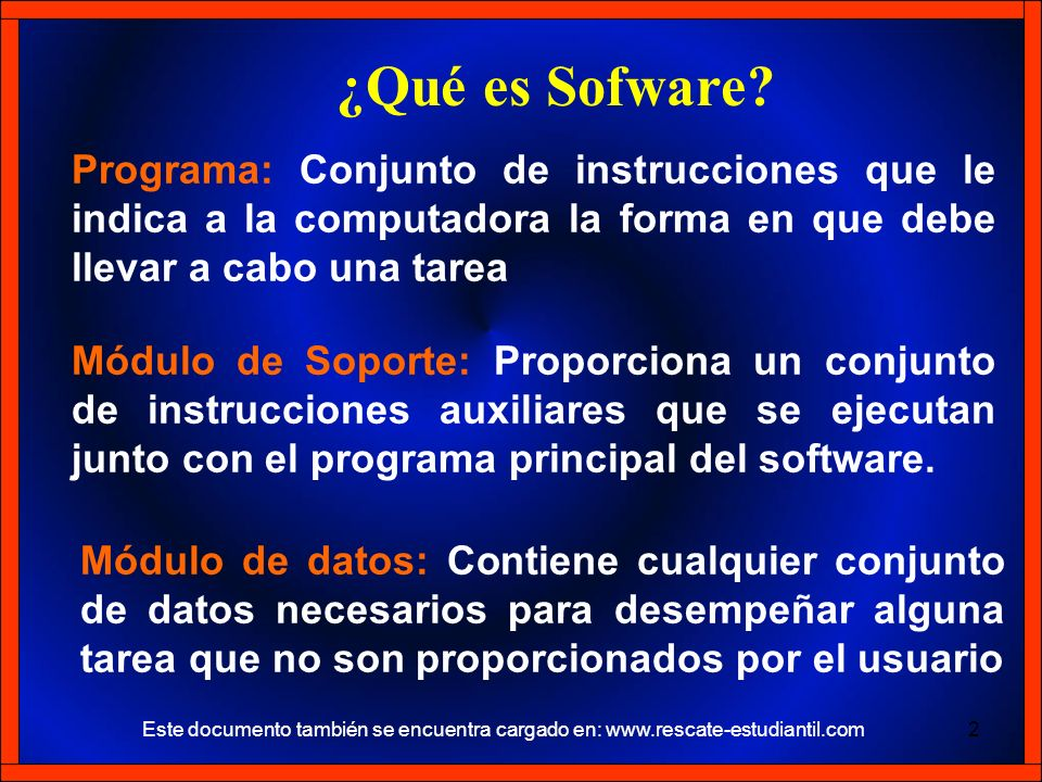 ¿Qué es Sofware Programa: Conjunto de instrucciones que le indica a la computadora la forma en que debe llevar a cabo una tarea.