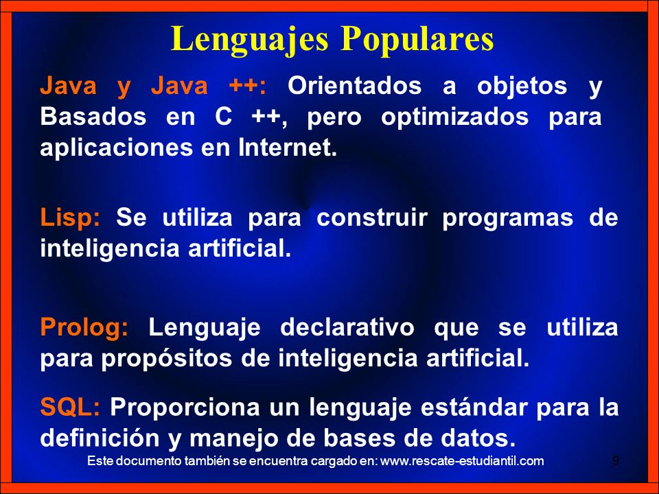 Lenguajes Populares Java y Java ++: Orientados a objetos y Basados en C ++, pero optimizados para aplicaciones en Internet.