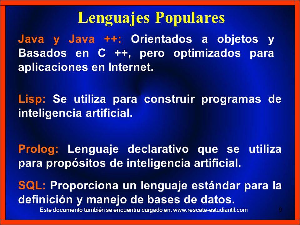 Lenguajes PopularesJava y Java ++: Orientados a objetos y Basados en C ++, pero optimizados para aplicaciones en Internet.