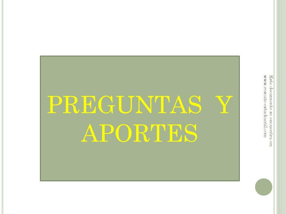 PREGUNTAS Y APORTES Este documento se encuentra en: www.rescate-estudiantil.com