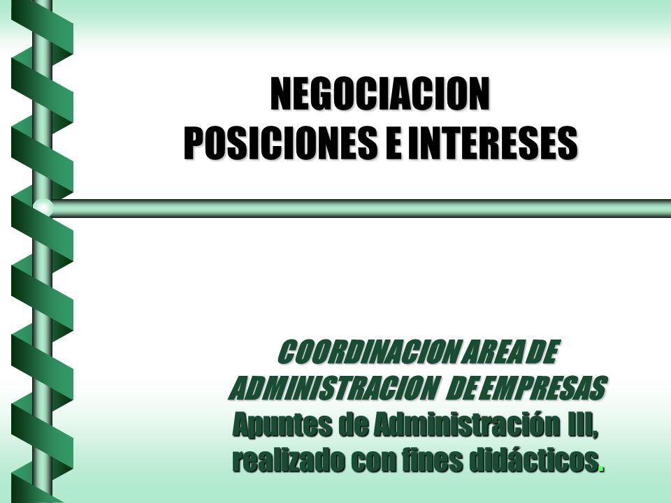 NEGOCIACION POSICIONES E INTERESES