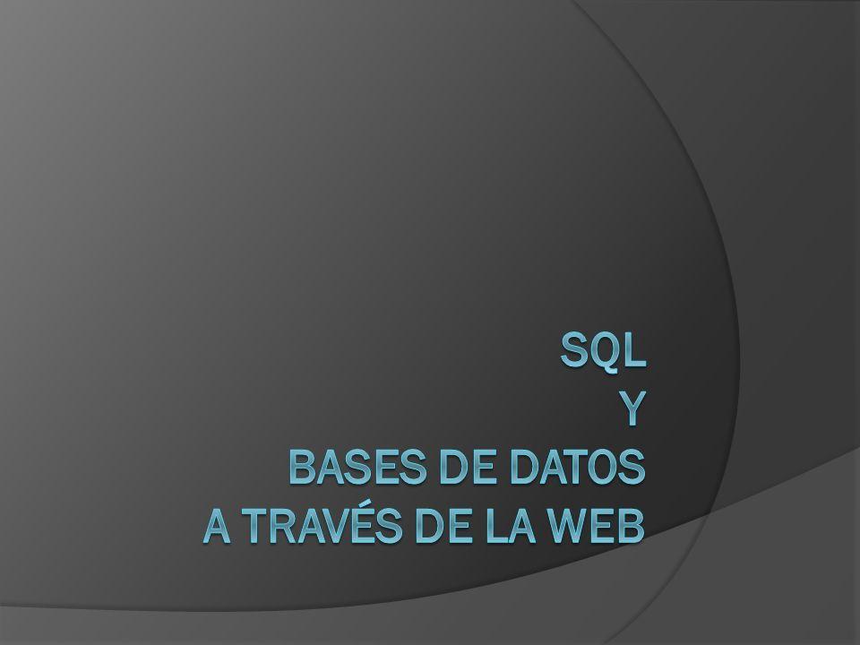 SQL Y BASES DE DATOS A TRAVÉS DE LA WEB