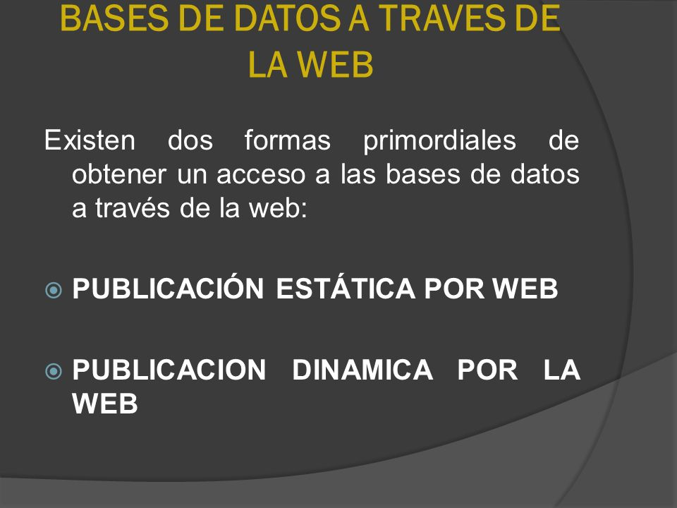 BASES DE DATOS A TRAVES DE LA WEB