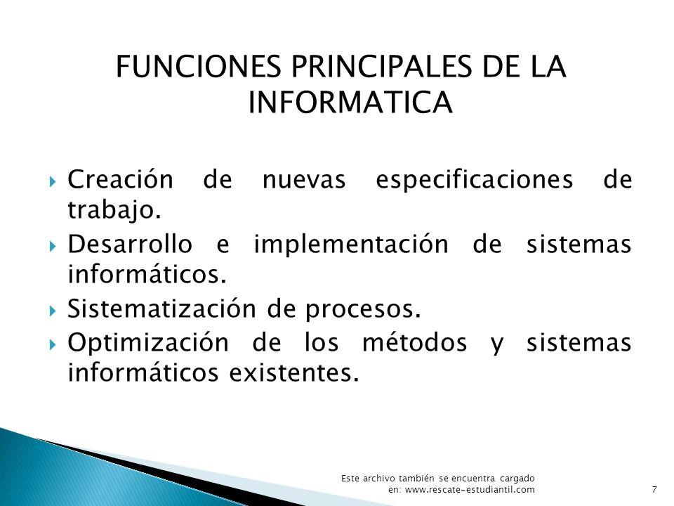 FUNCIONES PRINCIPALES DE LA INFORMATICA