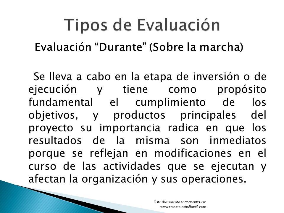 Tipos de Evaluación Evaluación Durante (Sobre la marcha)