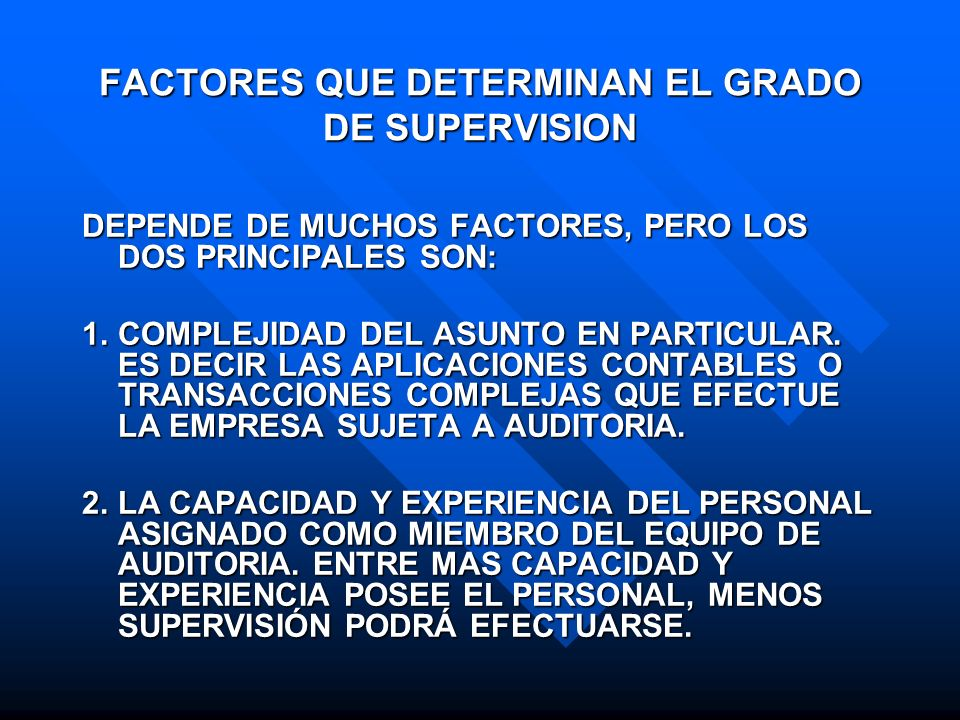 FACTORES QUE DETERMINAN EL GRADO DE SUPERVISION