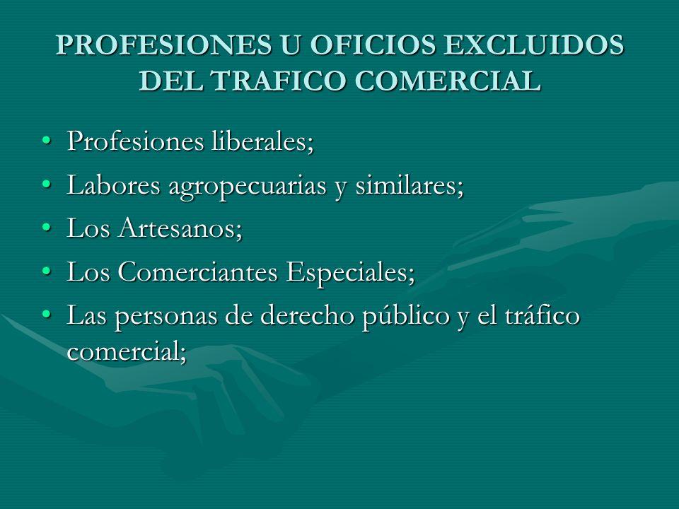 PROFESIONES U OFICIOS EXCLUIDOS DEL TRAFICO COMERCIAL