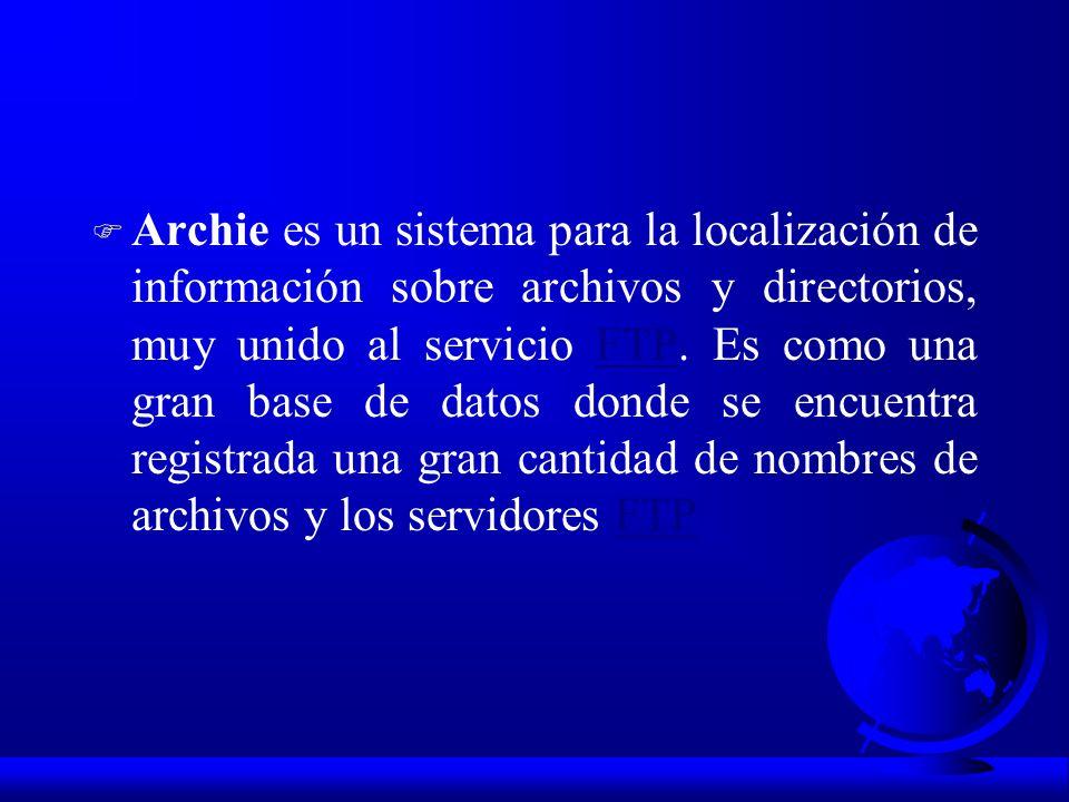 Archie es un sistema para la localización de información sobre archivos y directorios, muy unido al servicio FTP.