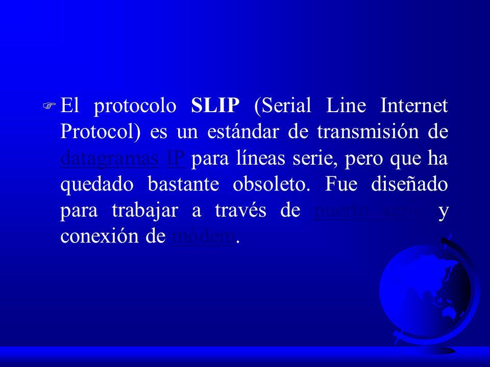 El protocolo SLIP (Serial Line Internet Protocol) es un estándar de transmisión de datagramas IP para líneas serie, pero que ha quedado bastante obsoleto.