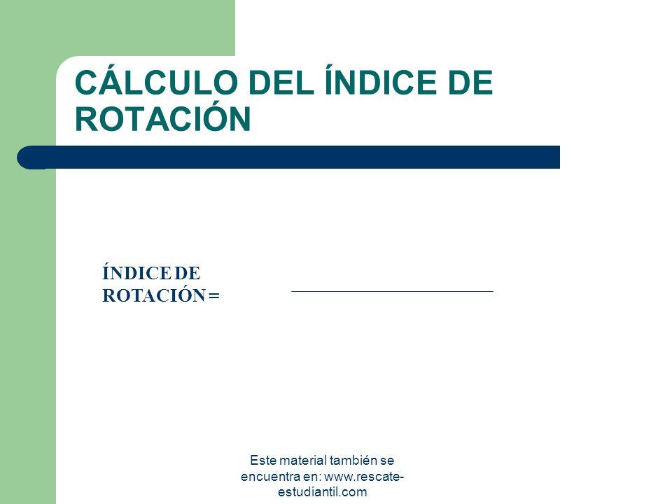 CÁLCULO DEL ÍNDICE DE ROTACIÓN