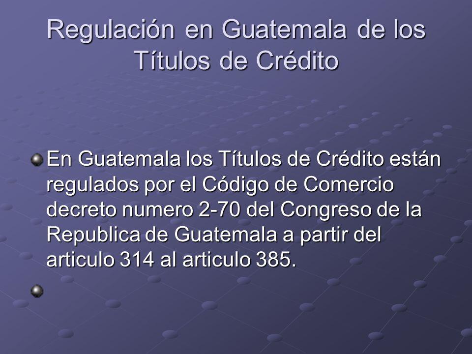 Regulación en Guatemala de los Títulos de Crédito