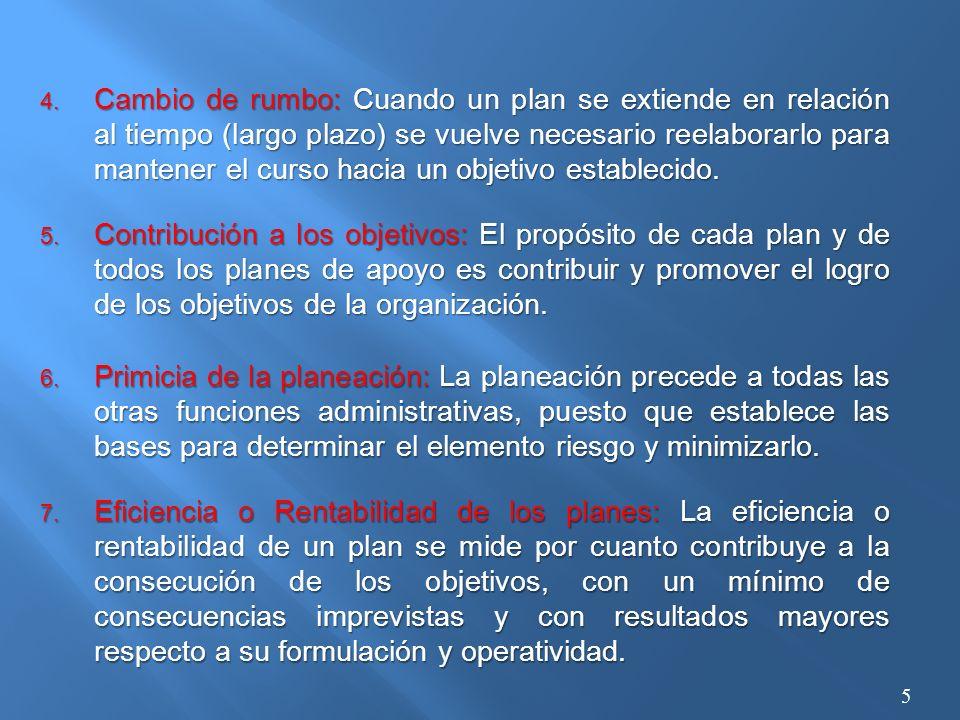 Cambio de rumbo: Cuando un plan se extiende en relación al tiempo (largo plazo) se vuelve necesario reelaborarlo para mantener el curso hacia un objetivo establecido.