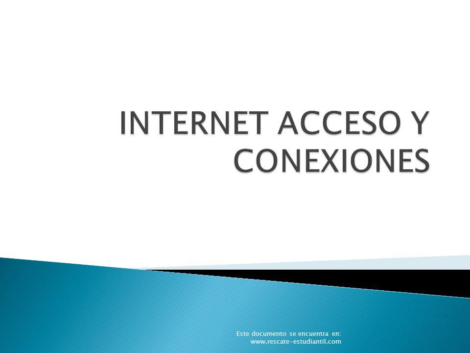 INTERNET ACCESO Y CONEXIONES