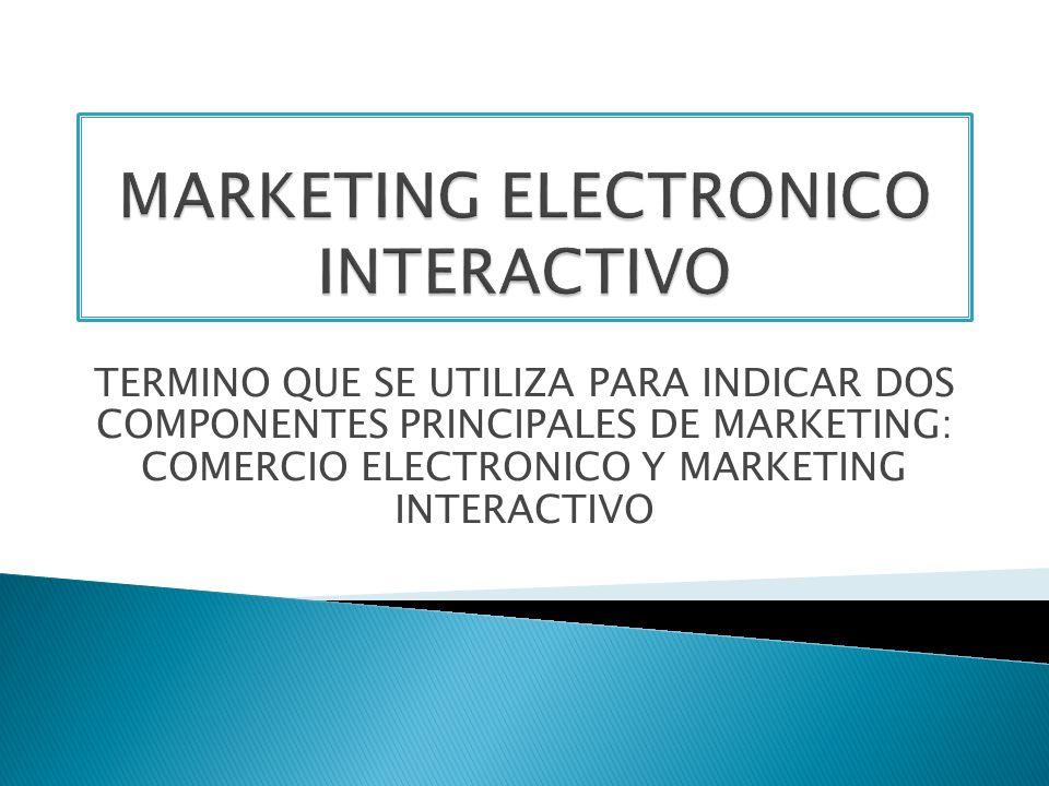 MARKETING ELECTRONICO INTERACTIVO