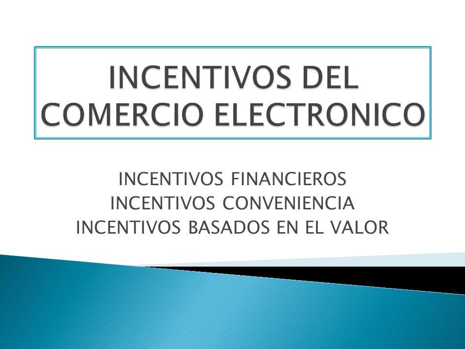 INCENTIVOS DEL COMERCIO ELECTRONICO