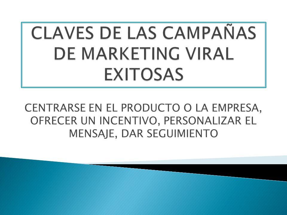 CLAVES DE LAS CAMPAÑAS DE MARKETING VIRAL EXITOSAS