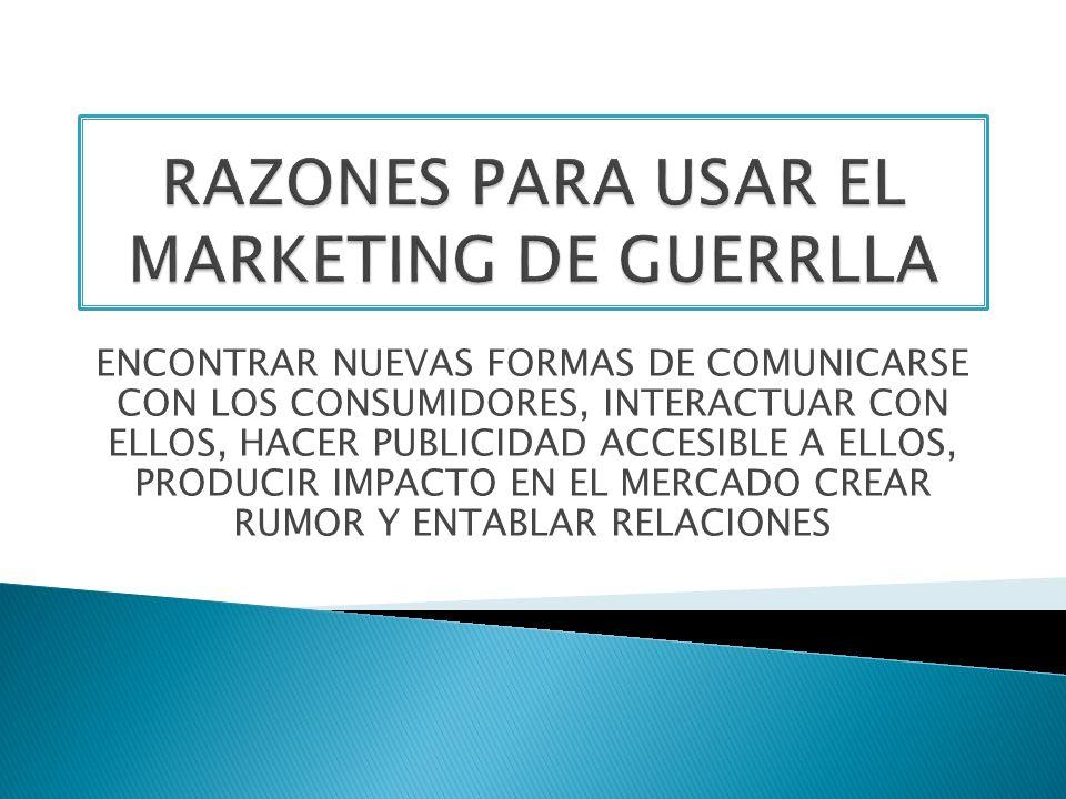 RAZONES PARA USAR EL MARKETING DE GUERRLLA