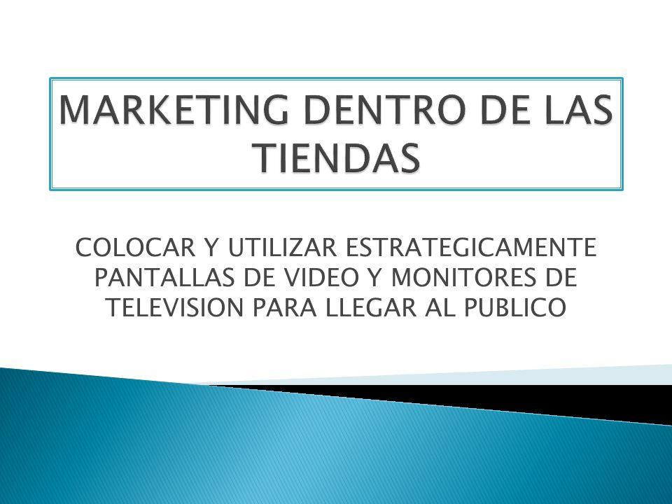 MARKETING DENTRO DE LAS TIENDAS