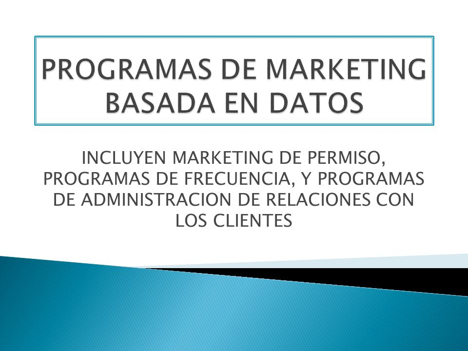 PROGRAMAS DE MARKETING BASADA EN DATOS