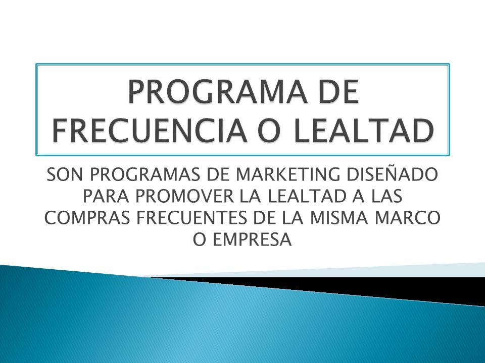 PROGRAMA DE FRECUENCIA O LEALTAD